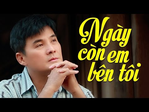 Ngày Còn Em Bên Tôi - Chế Thanh (Dòng Nhạc Việt 64) | Nhạc Vàng Hải Ngoại Buồn Thấu Tim