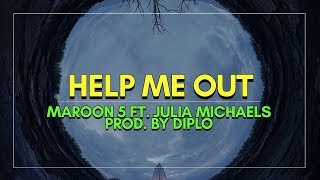 Maroon 5 Julia Michaels Help Me Out prod. by Diplo.mp3
