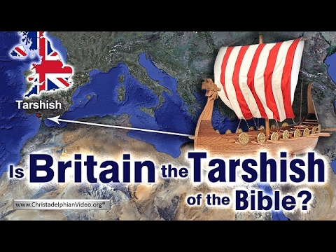 Is Britain the' TARSHISH' Of The Bible?