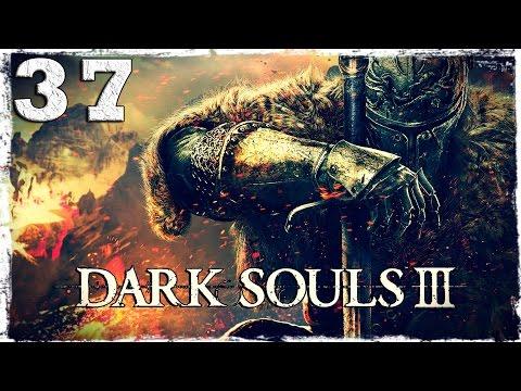 Смотреть прохождение игры Dark Souls 3. #37: Босс: Гигант Йорм.