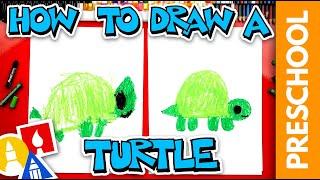 How To Draw A Turtle - Preschool
