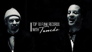 Top 10 funk records with Tuxedo
