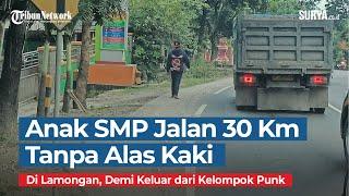 Anak SMP Di Lamongan Jalan 30 Km Tanpa Alas Kaki, Demi Kembali Pulang Keluar Dari Kelompok Punk