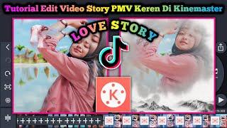 Tutorial Edit Video PMV Lagu Love Story Di Kinemaster Keren