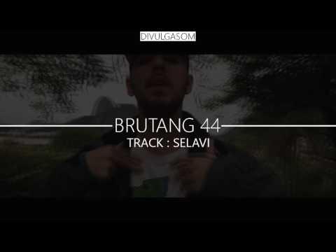 Brutang 44 - Selavi - Pelé MilFlows, Villeroy, Xamã [DOWNLOAD]