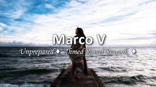 Marco V - Unprepared (Ahmed Romel Rework) #FreeDownload