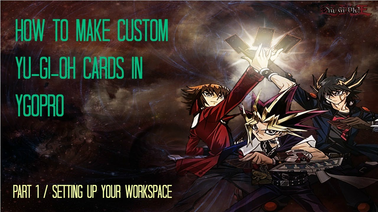 How To Create Custom Yugioh Cards in YGOPRO PART 1 ...