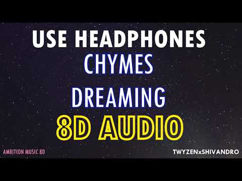 Chymes - Dreaming   8D AUDIO