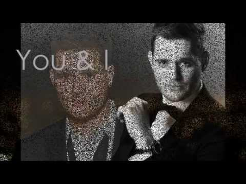 You and I (lyrics) - Michael buble