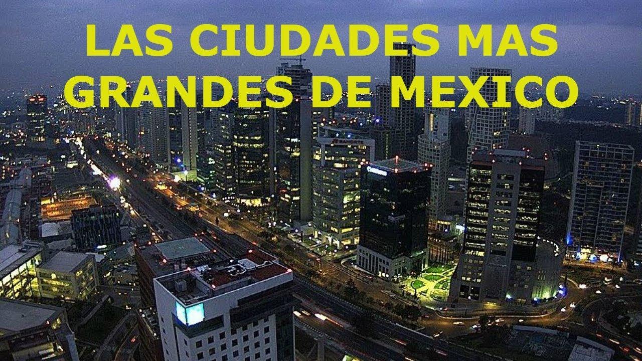 LAS 10 CIUDADES MAS GRANDES E IMPORTANTES DE MEXICO