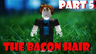 The Bacon Hair - ROBLOX Story (Teil 5)