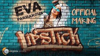 Eva Parmakova - Lipstick (Official Making)
