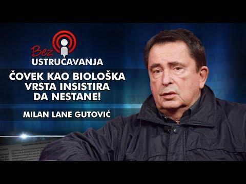 Milan Lane Gutović - Čovek kao biološka vrsta insistira da nestane!
