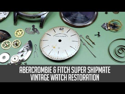 Abercrombie & Fitch Super Shipmate Vintage Watch Restoration