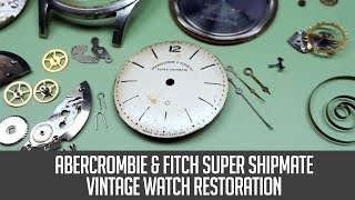 Abercrombie & Fitch Super Shipmate Vintage Watch Restoration