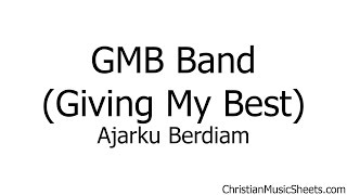 GMB Band Giving My Best – Ajarku Berdiam (Music Sheets, Chords, & Lyrics)