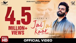Sarthi K: Jai Jai Kaar (Official Song) | Arsara Music | Latest Punjabi Song 2019