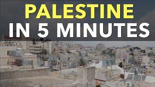 Palestine in 5 Minutes