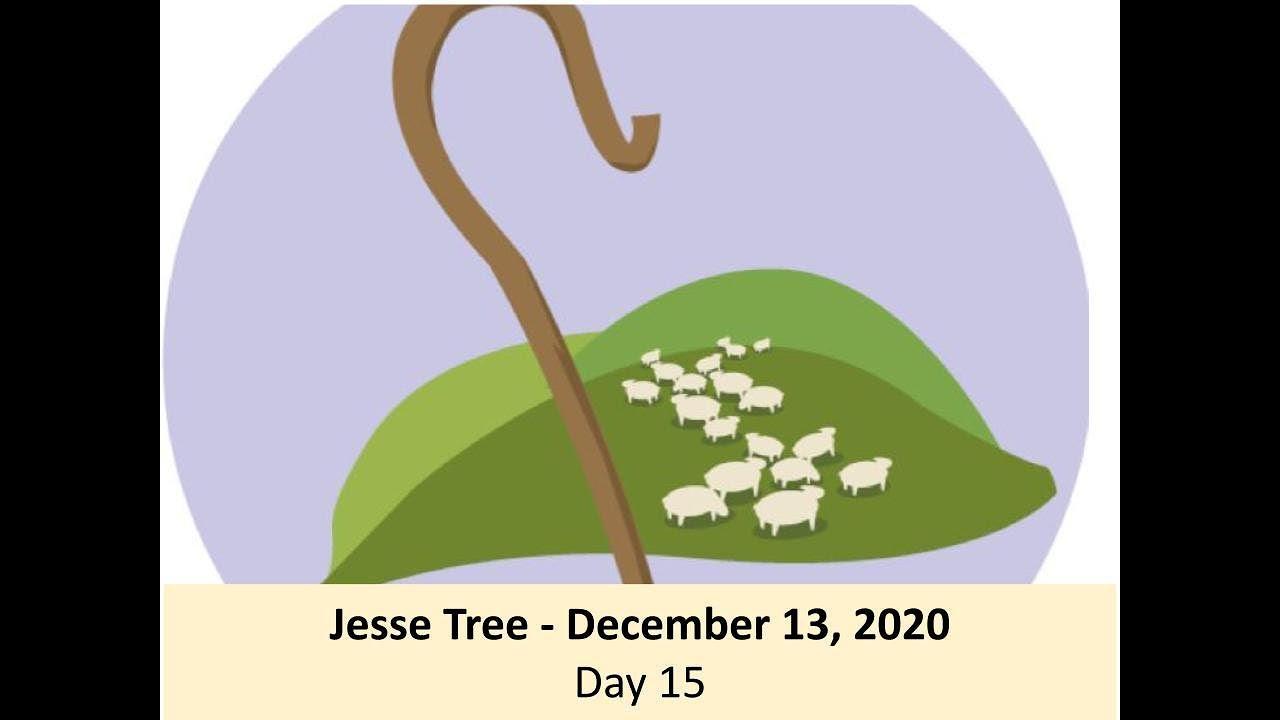 Jesse Tree - December 13, 2020 - Day 15