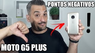 Moto g5 plus o que pode não te levar a comprar!