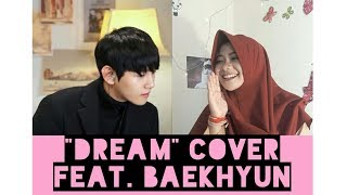 DREAM (COVER) FEAT. BAEKHYUN [백현]
