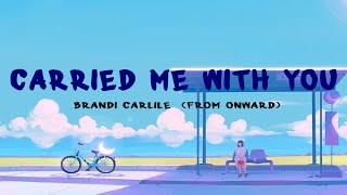 Brandi Carlile  - Carried Me with You (Lyric Video)  From Onward