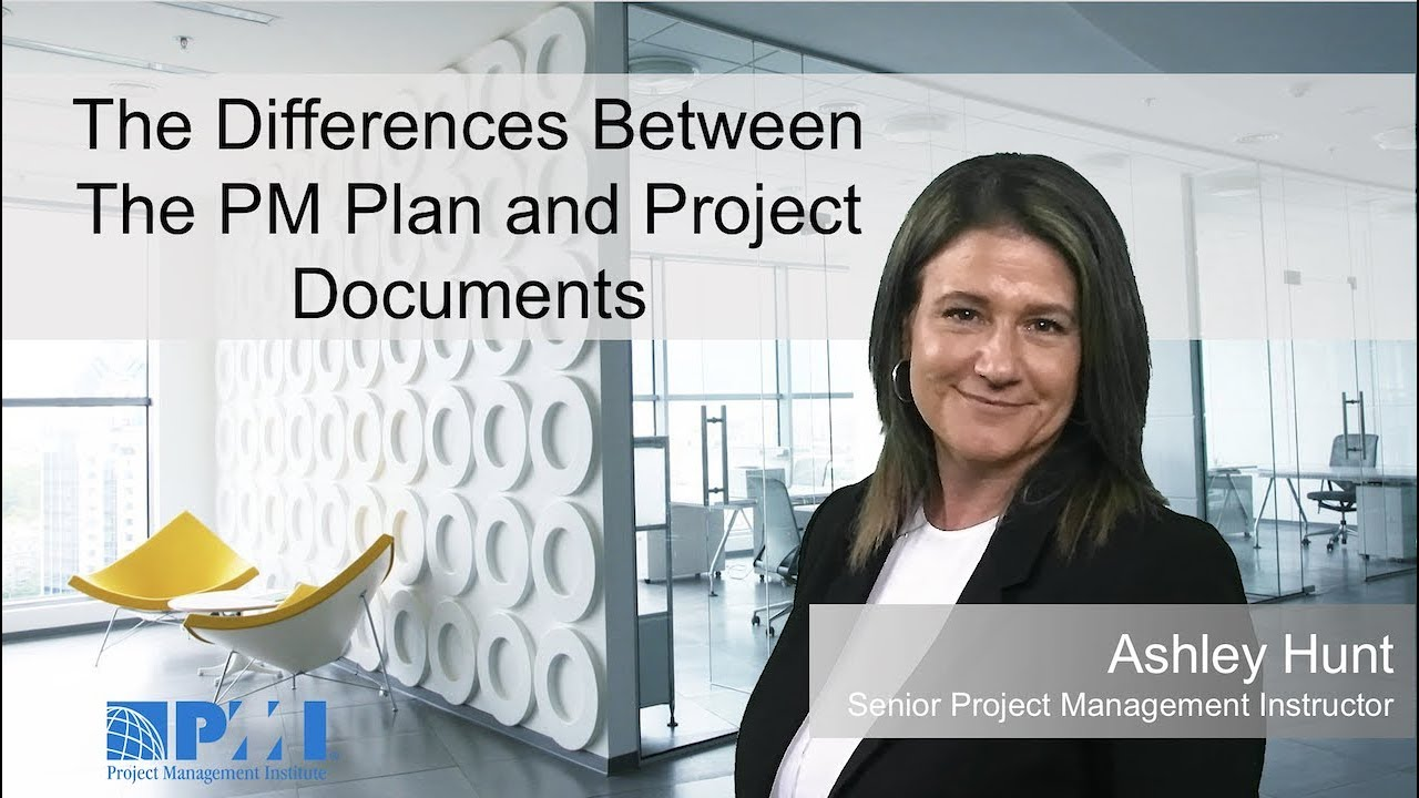 The Differences Between The PM Plan And Project Documents YouTube - Project management documents