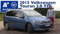 2015 Volkswagen Touran 2.0 TDI 150 PS Highline - Kaufberatung, Test, Review