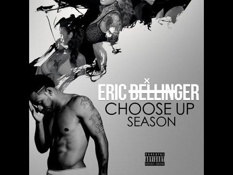 Eric Bellinger (@EricBellinger) - Choose Up Season [full mixtape]