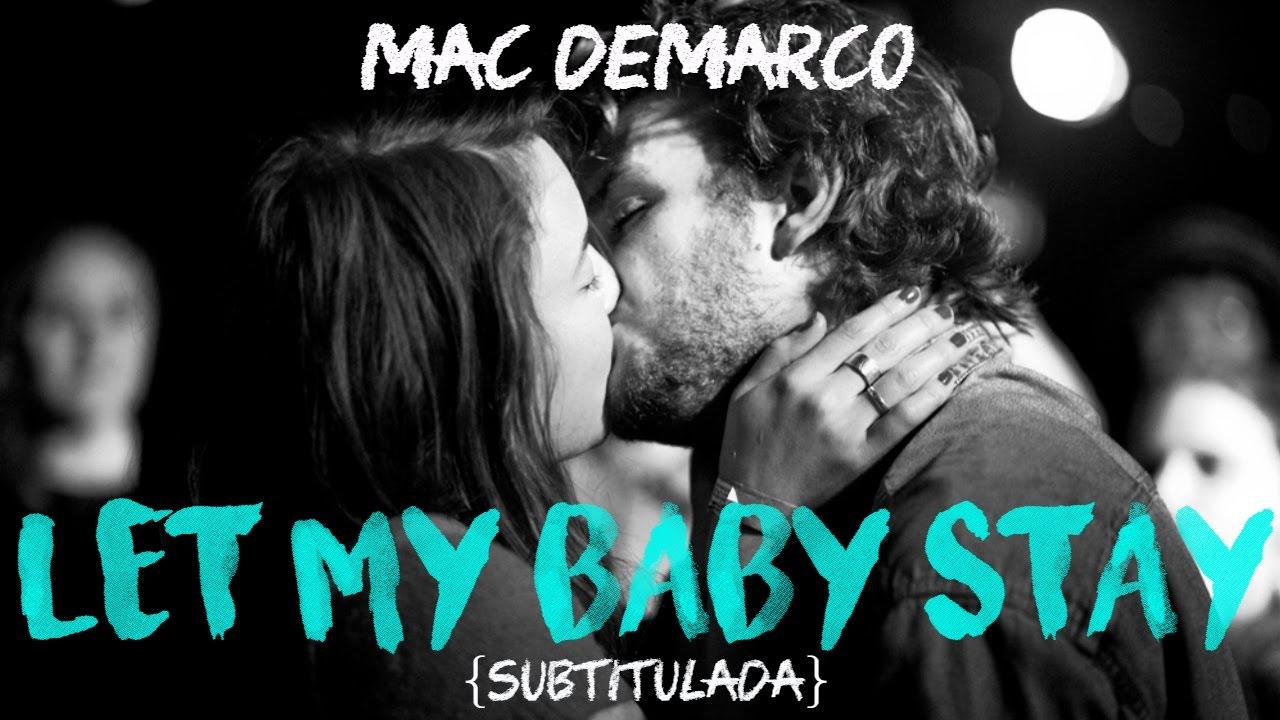 mac-demarco-let-my-baby-stay-subtitulada-al-espanol-lyrics-siderea-demarco
