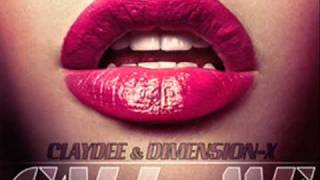 Claydee Feat Dimension X   Call Me Remix