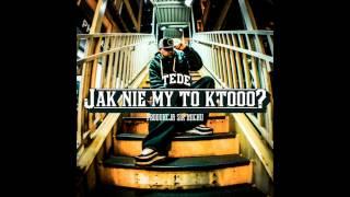 06.  TEDE - JAK NIE MY TO KTOOO (prod. Sir Mich) / ELLIMINATI 2013