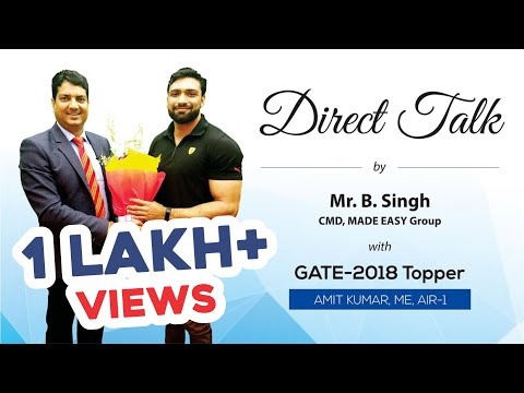 GATE 2018 Topper, Amit Kumar (ME, AIR 1)  in Direct Talk with Mr. B Singh, CMD, MADE EASY.