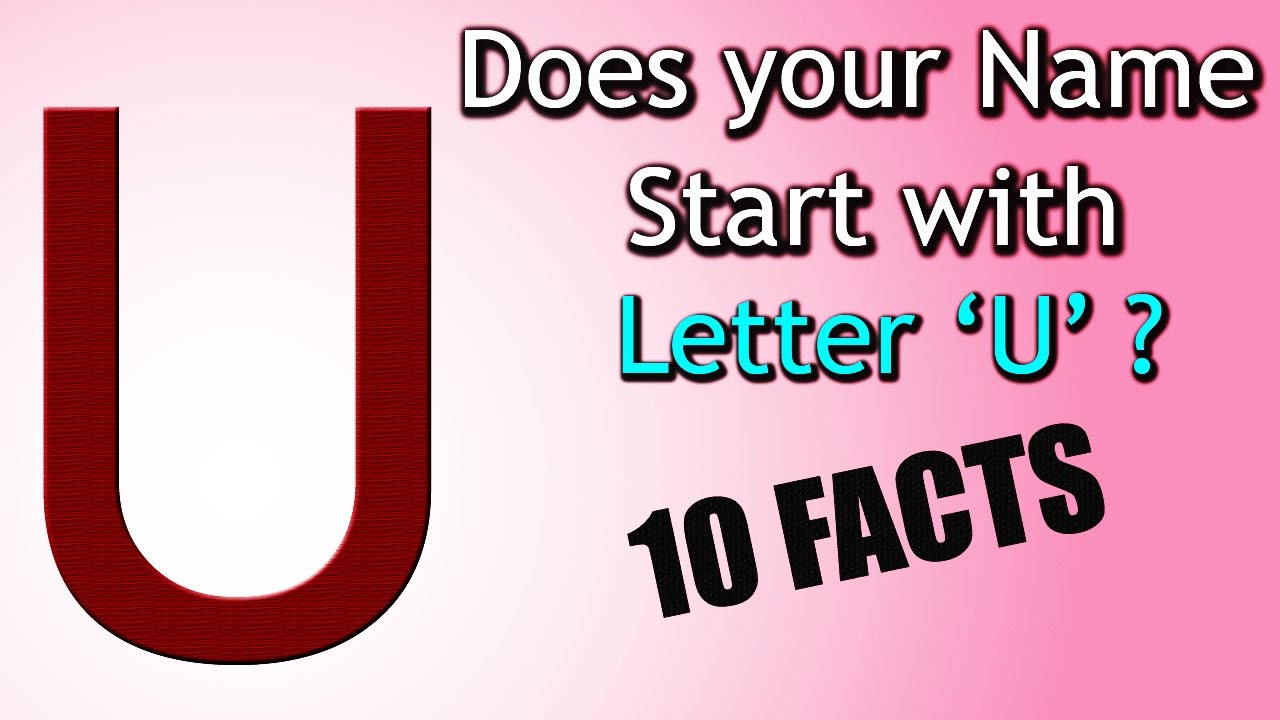 10 Facts about the People whose name starts with Letter U