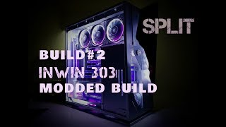 "Build#2 - Inwin 303 ""Split"" - Inwin 303 Modded build"