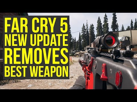 Far Cry 5 New Update REMOVES BEST WEAPON & More (Far Cry 5 Best Weapons)