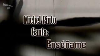 Enseñame   Michel Pinto