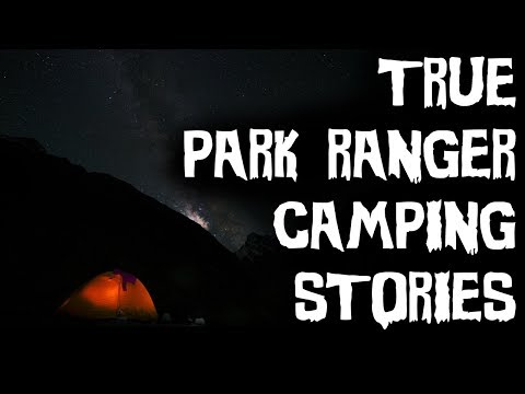 30 TERRIFYING True Park Ranger & Camping Deep Woods Horror S
