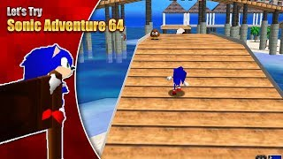 SONIC IN 64-BIT?  Let's Try Sonic Adventure 64
