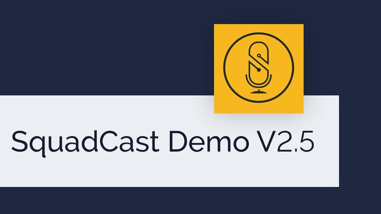 SquadCast Demo - V2.5