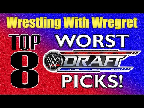 Top 8 Worst WWE Draft Picks | Wrestling With Wregret