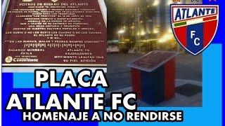 PLACA ATLANTE FC ► UNA HISTORIA PARA CONTAR ► HOMENAJE A NO RENDIRSE
