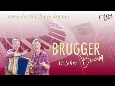Brugger Buam - Wenn das Glück neu beginnt