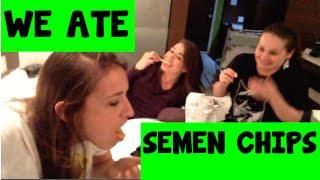 We Ate Semen Chips