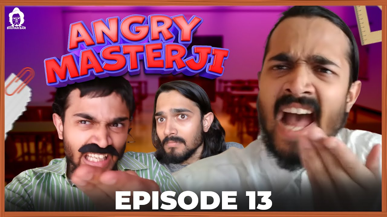BB Ki Vines- | Angry Masterji- Part 13 |