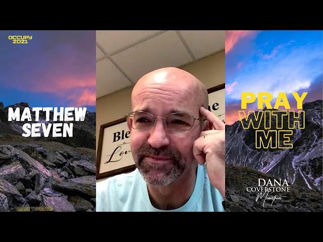 Matthew 7 - Wednesday - Pray With Me