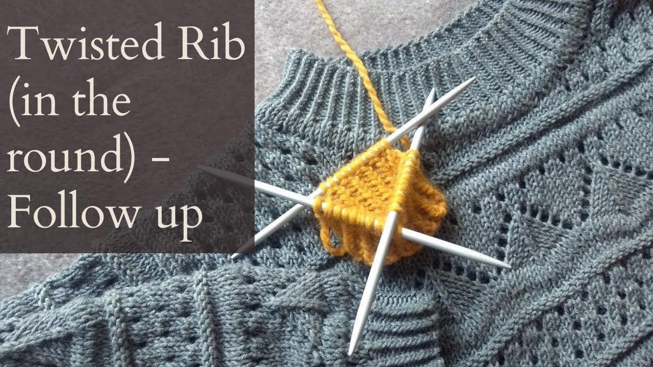 New Tutorial: Twisted Rib - Follow Up