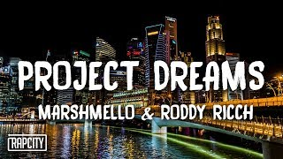 Marshmello x Roddy Ricch - Project Dreams (Lyrics)