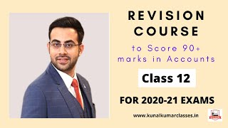 Class XII - Revision Course to Score 90+ marks in Accounts