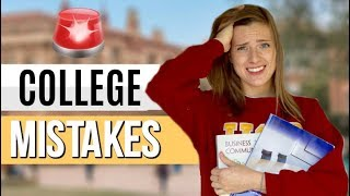 8 College Mistakes You Need to AVOID!